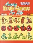 Amazing Brain Games For Kids Activity Book by Bobo's Children Activity Books