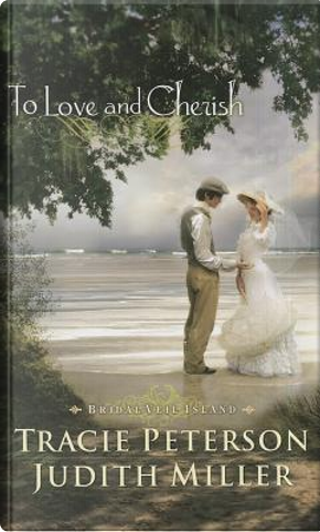 To Love and Cherish by Tracie Peterson
