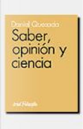 SABER, OPINION Y CIENCIA by Daniel Quesada
