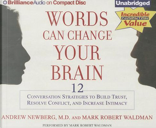 Words Can Change Your Brain by Andrew, M.D. Newberg