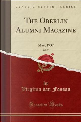 The Oberlin Alumni Magazine, Vol. 33 by Virginia van Fossan