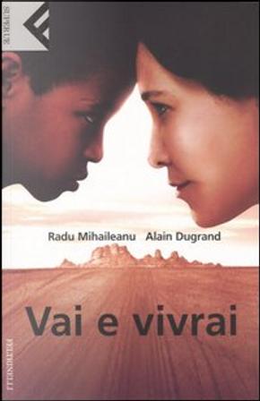 Vai e vivrai by Alain Dugrand, Radu Mihaileanu