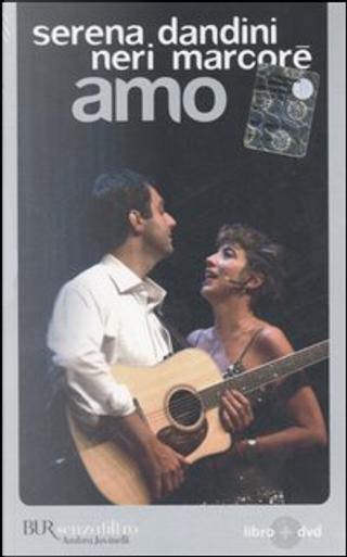Amo by Serena Dandini, Neri Marcorè