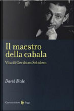 Il maestro della cabala by David Biale