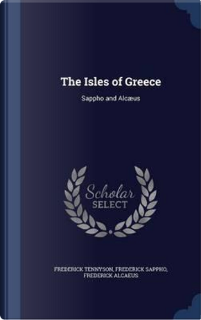 The Isles of Greece by Frederick Tennyson