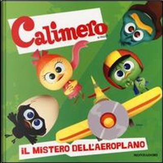 Il mistero dell'aeroplano! Calimero. Ediz. illustrata by Manuela Piemonte