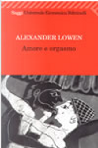 Amore e orgasmo by Alexander Lowen