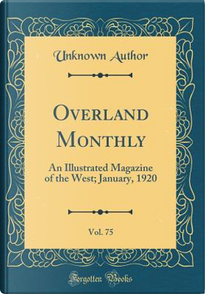 Overland Monthly, Vol. 75 by Author Unknown