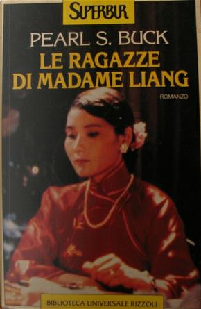 Le ragazze di madame Liang by Pearl S. Buck