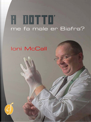 A dotto', me fa male er Biafra? by Ioni McCall