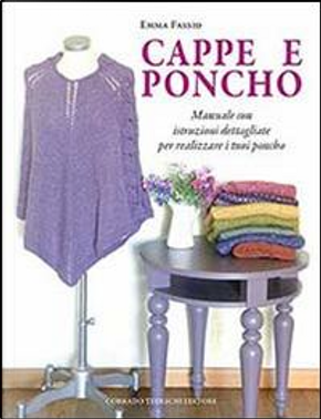 Cappe e poncho by Emma Fassio
