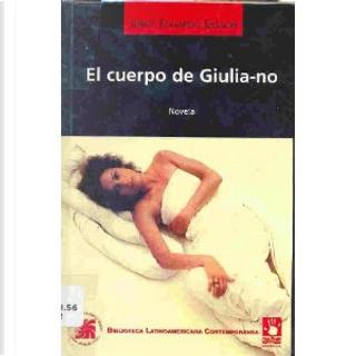 El cuerpo de Giulia-no by Jorge Eduardo Eielson