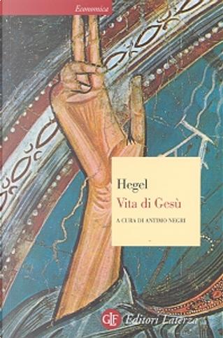 Vita di Gesù by Georg Wilhelm Friedrich Hegel