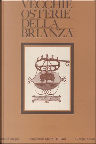 Vecchie osterie della Brianza by Emilio Magni, Giorgio Mauri