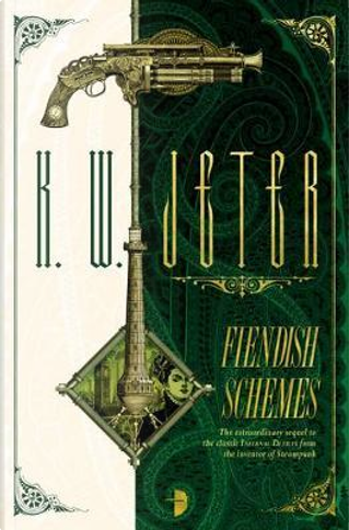 Fiendish Schemes (Infernal Devices 2) by K. W. Jeter