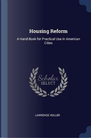 Housing Reform by Lawrence Veiller
