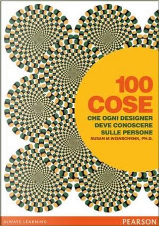 100 cose che ogni designer deve conoscere sulle persone by Susan M. Weinschenk