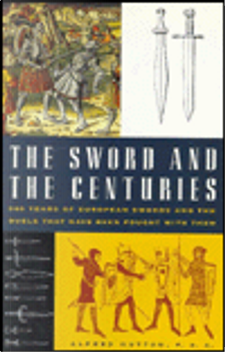 The sword and the centuries by Alfred Hutton