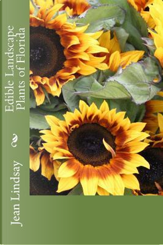 Edible Landscape Plants of Florida by Jean Lindsay