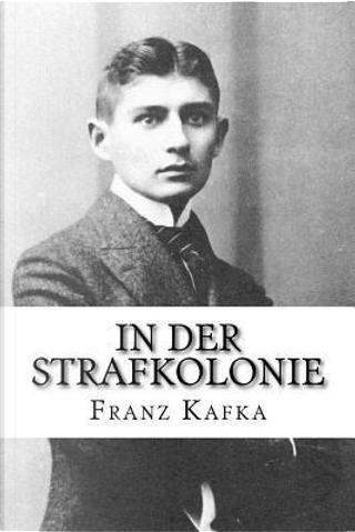 In Der Strafkolonie by Franz Kafka
