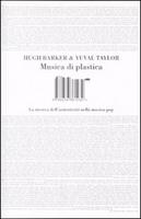 Musica di plastica by Barker Hugh, Taylor Yuval