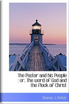 The Pastor and His People by Thomas J. Potter