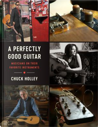 A Perfectly Good Guitar by Chuck Holley