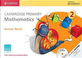 Cambridge Primary Mathematics. Games Book 2. Con CD-ROM by Cherri Moseley