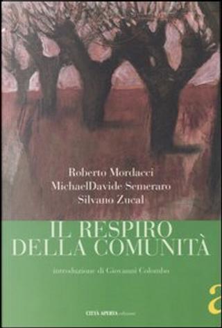 Il respiro della comunità by MichaelDavide Semeraro, Roberto Mordacci, Silvano Zucal