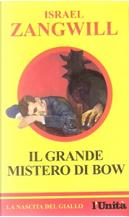 Il grande mistero di Bow by Israel Zangwill