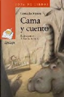 Cama y cuento/ Bed and Story by Gonzalo Moure