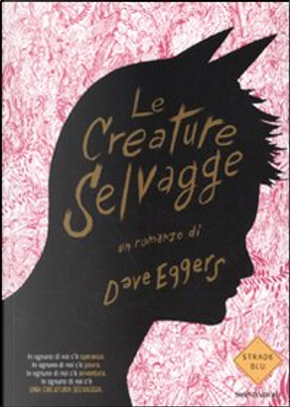 Le creature selvagge by Dave Eggers