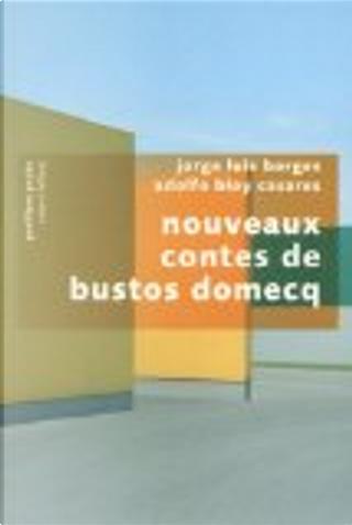 Nouveaux contes de Bustos Domecq by Adolfo Bioy Casares