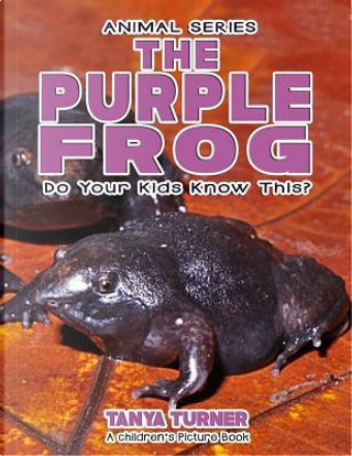 The Purple Frog by Tanya Turner