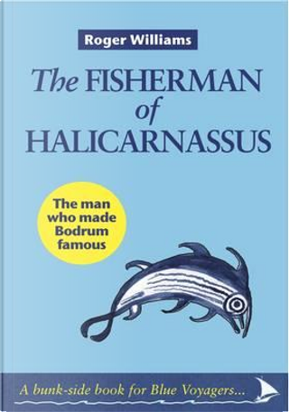 The Fisherman of Halicarnassus by Roger Williams