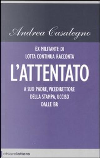 L'attentato by Andrea Casalegno