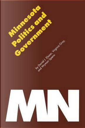 Minnesota Politics & Government by Daniel Judah Elazar