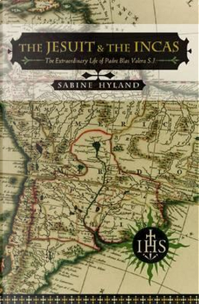 The Jesuit and the Incas by Sabine Hyland