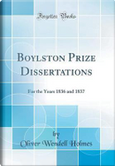 Boylston Prize Dissertations by Oliver Wendell Holmes