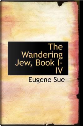 The Wandering Jew, Book I-4 by Eugene Sue