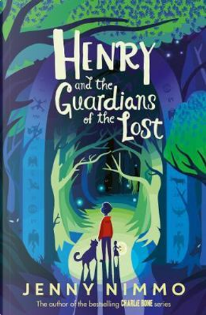 Henry and the Guardians of the Lost by Jenny Nimmo