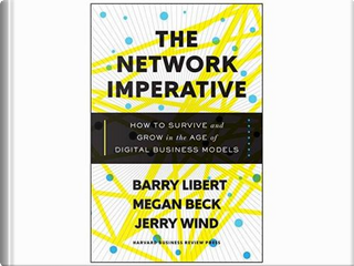 The Network Imperative by Yoram Wind, Barry Libert, Megan Beck