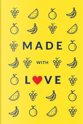 Made With Love Lemon Premium Blank Cookbook by Kitchen Creative