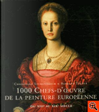 1000 Chefs-d'oeuvre de la peinture européenne de 1300 à 1850 by Barbara Topper, Christiane Stukenbrock