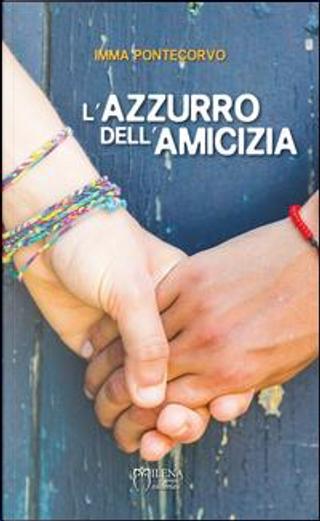 L'azzurro dell'amicizia by Imma Pontecorvo