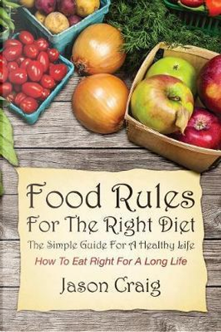 Food Rules for the Right Diet by Jason Craig