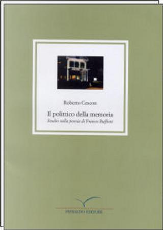 Il polittico della memoria by Roberto Cescon