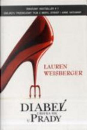 Diabeł ubiera się u Prady by Lauren Weisberger