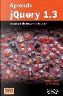 Aprende Jquery 1.3/ Learn Jquery 1.3 by Jonathan Chaffer
