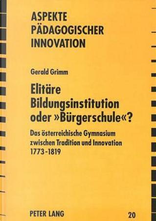 Elitäre Bildungsinstitution oder 'Bürgerschule'? by Gerald Grimm